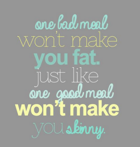 one meal doesn'tmake you skinny